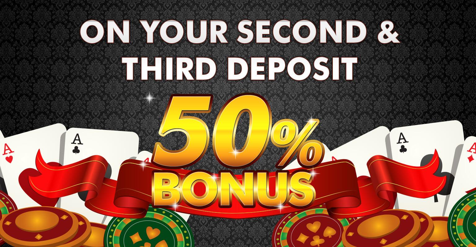50% deposit bonus on your 2nd and 3rd deposit!